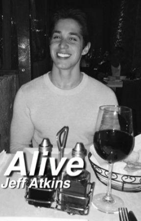 Alive // Jeff Atkins by digmedownmendes