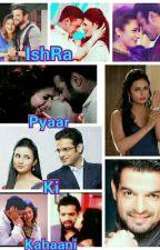 IshRa-Pyaar ki kahaani by nidhigadoya99