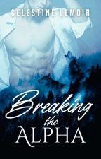 Taking The Beast Back (Alphas Of Remorse Book 3) by Celestine_Lemoir