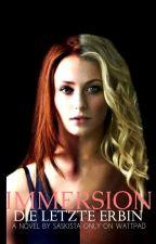 Immersion - Die letzte Erbin by SaskiaSta