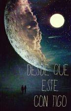 DESDE QUE ESTE CON TIGO  by Danilodiazr09
