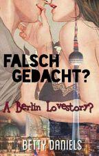 Falsch gedacht? The Berlin - Lovestory ▪2▪ #wattys2017 by dasbatty