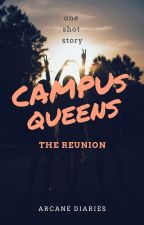 CAMPUS QUEENS [ONE SHOT]♢Anniversary Special by AlexinWonderlandxx