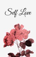 Self Love 101 by xSelfLovex
