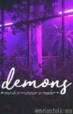 demons » e.o'c x reader by melancholic-ana