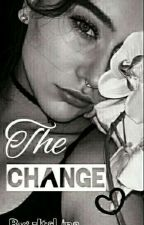 The Change  by -ItsLina