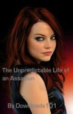 The Unpredictable Life of an Assassin (On Hold) by Downloads101