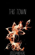 This Town by bl00daysunday