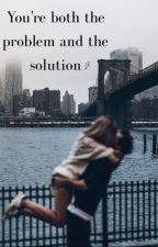 You're both the Problem and the Solution by Raumalainen