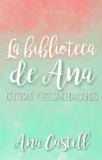 La Biblioteca de Ana - Críticas y Recomendaciones by ana_castell8