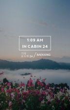 1:09 AM in Cabin 24. by softbyun