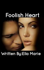 FOOLISH HEART (Editing) by winonafontana