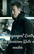 Doppelganger?? Earth Two Harrison Wells x reader by Song_MinHee