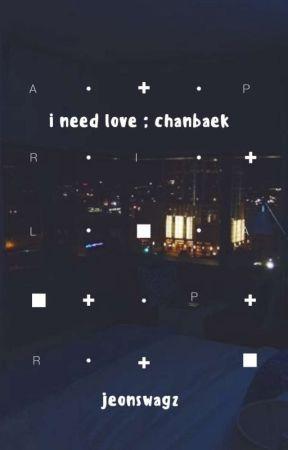 I Need Love ( ChanBaek EXO ) ON HOLD by Xiu_XiuBaozi