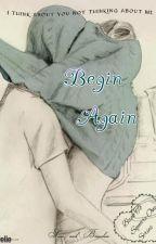 Begin Again by LollaLielie