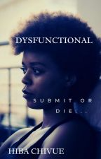 Dysfunctional by HibaChivue