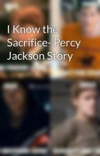 I Know the Sacrifice- Percy Jackson Story by BeckyMay56