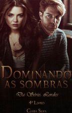Dominando As Sombras  by Clara8silva8