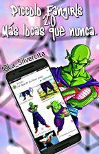 *Piccolo Fangirls* 2.0 : Más locas que nunca XD  by La_Silvercita