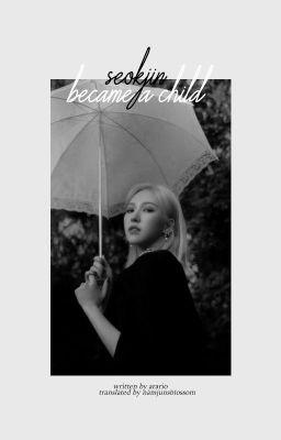 Đọc truyện Jin hyung Became a Child?! | all.seokjin