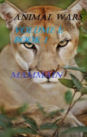Animal Wars Volume 1:Mammals-Book 1-Mammain:Man by HG1899