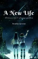A New Life {On Hold} by Blissful_Butterfly
