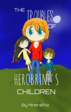 The Troubles of Herobrine's Children by MineralFox