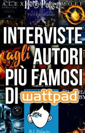 /Interviste Agli Autori più Famosi di Wattpad/- Sospesa- by AlexiaMaximoff