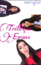 Trillizas Evans.  by BruceWayneLover
