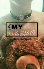 《MY DADDY》[YOONMIN] [+18] by HaruLollypop
