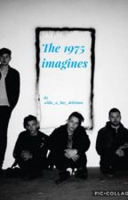 The 1975 imagines/oneshots  by Like_A_Boy_Delirious