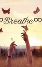 ∞Breathe∞   by mmaarrtty