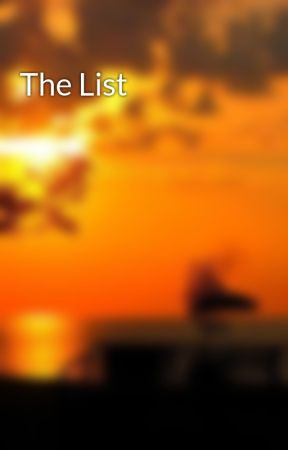 The List by Shaunakay339