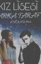 KIZ LİSESİ ARKA TARAF by ESRAASLI422