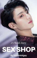 Sex Shop [Vkook] by Yoonminigay