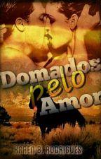 Domados pelo Amor +18 by Tucakaren