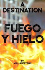 A Destination: Fuego Y Hielo by CristinaMichel2