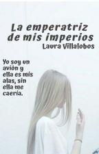 La Emperatriz De Mis Imperios by evalune1726