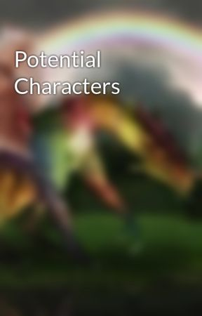 Potential Characters by EthanHorn