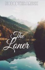 The Loner by NobodyxCaresx