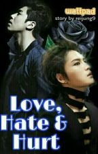 Love, Hate & Hurt (Yunjae Fanfiction 19+)  by reinahunny