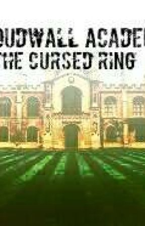 Cloudwall Academy:The Cursed Ring by Hero000