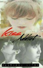 KISS ADDICT by Veszakyu