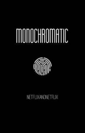Monochromatic by netflixandnetflix