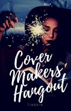 COVER MAKERS HANGOUT by TinBrin