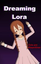 Dreaming Lora [FR] by PlayerChan