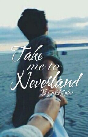 Take Me To Neverland by mishiholm