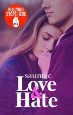 Love and Hate #1  #Wattys2018 #Dammys2018 #BeautiAwards by saumac