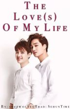 The Love(s) Of My Life (Traducción) by SehunTime