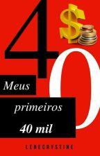 Meus Primeiros 40Mil by LeneCristyne